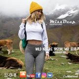 MissDeep ♦ Wild Nature Special Mix 2018 ♦ Deep House Vocal Sessions Dance Mix 22-01-18 ♦ by MissDeep