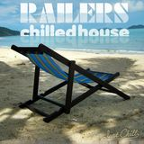 Railers Chilled House