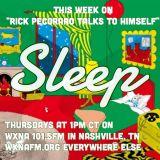 "Rick Pecoraro Talks to Himself #45 ""Sleep"" - 5/4/2017"