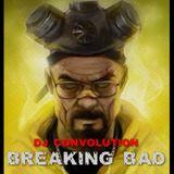 Breaking Bad w/DJ Convolution