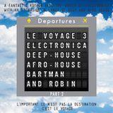 Le Voyage 3 - Part 2