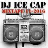 Dj ICE CAP Mixtape 11-2016
