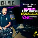 CHUMI DJ presenta SUPERCLUB EDICIÓN ESPECIAL REMEMBER EN OM RADIO, VIERNES 6 DE ENERO 2016.