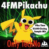 4FMPikachu - Pika Time 02:00-Closing
