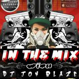 'IN THE MIX' with DJ JON BLAZE-Week 3 Pt. 1