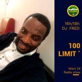 100 LIMIT' le 24 Mars 2019 The Dj Fred