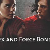 SWC37 Rey and Kylo Ren in TLJ: Sex and Force Bonds