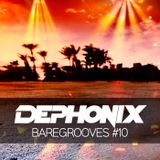 Dephonix - BareGrooves #10 - Deep & Soulful House Mix