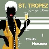 St. Tropez Club Lounge Vol. 1