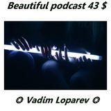 Beautiful podcast 43 $
