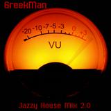 GreekMan - Jazzy House Mix v2.0