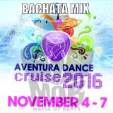 The Road to Aventura Dance Cruise Bachata Mix