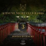 KITSUNE NIGHT CLUB RADIO《 SEA 》-EPISODE3-HOSTED BY D-SUKE