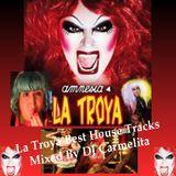 La Troya Best House Tracks Mixed By DJ Carmelita