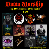 Doom Worship e034 - Top 40 Albums of 2019 part3