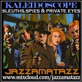 Kaleidoscope 16: SLEUTHS, SPIES & PRIVATE EYES: Quincy Jones,  John Gregory, Skeewiff,  John Cameron