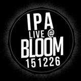 Ipa - Live @ Bloom Bar 151226 Warm Up set