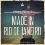 #08 CINCO TRACKS BOAS @ Made In Rio