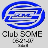 Club SOME tape Side B from June 1997.