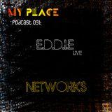 My Place Podcast 031: E.D.D.I.E live