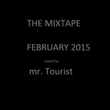 The Mixtape February 2015 | Mr. Tourist