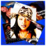 The Best of Foxy Brown: The Ill Na Na Collection!