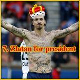 7. Zlatan for president