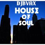 DJBVAX-HOUSE OF SOUL