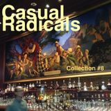 Casual Radicals - Collection #8
