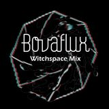 Bovaflux - Witchspace Mix