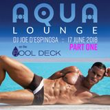 Aqua Lounge PART ONE on the Pool Deck :: 17 June 2018