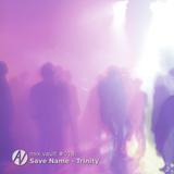 mix.vault #018: Save Name - Trinity