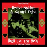 Back To The 90s - Brand Nubian & Grand Puba