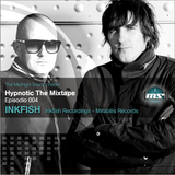 The MidNight Sounds Radio pre. HYPNOTIC The MixTape Episodio 004 InkFish