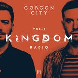 Gorgon City KINGDOM Radio 005