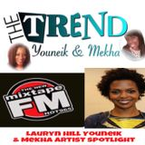 Episode 5 The Trend With Youneik & Mekha (12-17-17) Lauryn Hill Artist Spotlight MixTape FM Hot 96.5