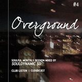 OVERGROUND #Vol.4 | Soulful monthly session made for ClubListen Members mixed by Souldynamic SD