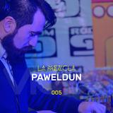 La Mezcla - 005 Paweldun