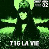 ONCEAWEEK 82 by 716 LA VIE