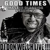 DJ DON WELCH GOOD TIMES MIX MASTER CLASSICS SESSION 1 ★ •*¨*•.¸¸ ♥♪•*¨*•.¸¸★ BOOMTIME!!