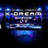 OLD SCHOOL VIBRATIONS SPECIAL X-DREAM
