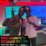 Reggae Recipe - 14/07/19 (Reggae / Dancehall / Bass / Bashment / Afrobeats)