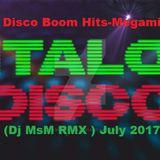 Italo Disco Boom Hits-Megamix (Dj MsM RMX ) July 2017