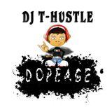 DJ T - Hustle Dopeage Rave Mix