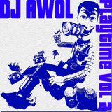 Dj Awol - Playtime VOL 2