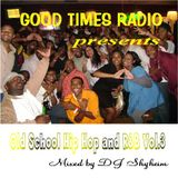Good Times Radio presents Old School Hip Hop and R&B Vol.3 mixed by DJ Shyheim