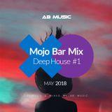 Mojo Bar - Deep House #1 (05.2018)