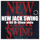 NEW JACK SWING - a DJ D-Zine mix