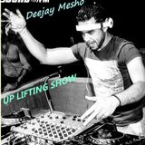 UP LIFTING SHOW IN DA MIX Deejay Mesho***