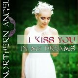 Northern Angel - I Kiss You In My Dreams [#chillout session]